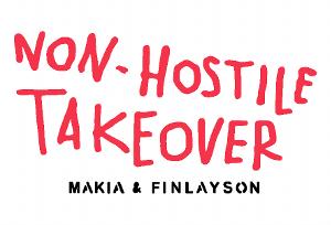 "Makia ""Non-hostile takeover"""